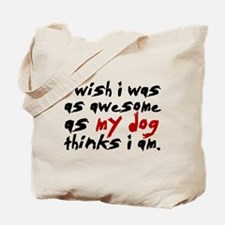 'I Wish I Was As Awesome' Tote Bag