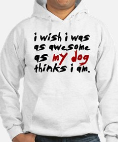 'I Wish I Was As Awesome' Hoodie