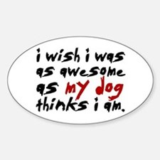 'I Wish I Was As Awesome' Decal