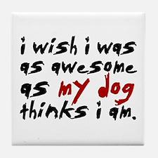 'I Wish I Was As Awesome' Tile Coaster