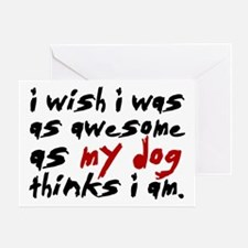 'I Wish I Was As Awesome' Greeting Card