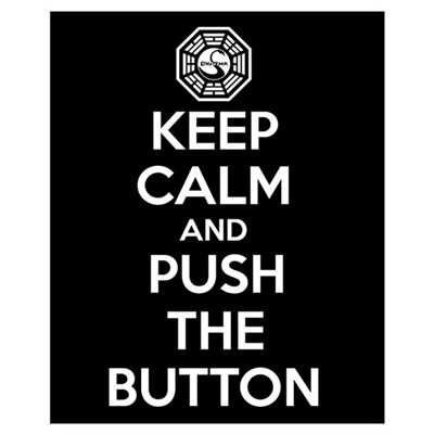 Keep Calm And Push The Button Dharma Poster