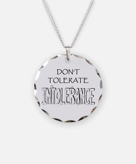 Don't Tolerate Intolerance Necklace