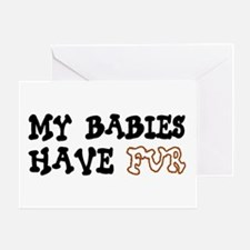 'My Babies Have Fur' Greeting Card