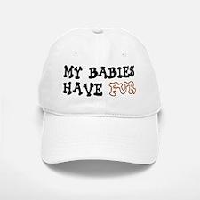 'My Babies Have Fur' Baseball Baseball Cap