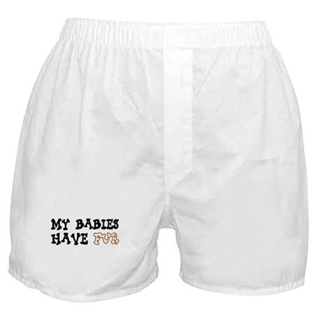 'My Babies Have Fur' Boxer Shorts