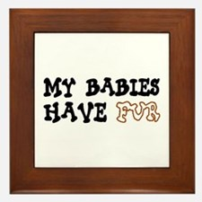 'My Babies Have Fur' Framed Tile