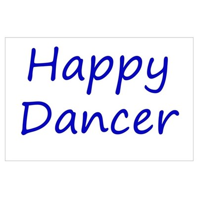 Happy Dancer blue script Poster