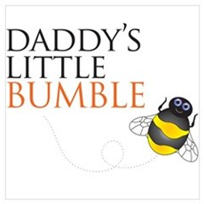 Daddy's Bumble Bee Poster