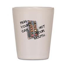 Run Car Not Mouth Shot Glass