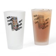 Run Car Not Mouth Drinking Glass