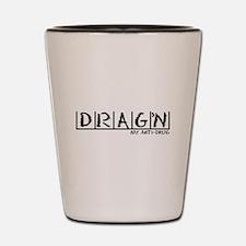 Drag'n Anti-Drug Shot Glass