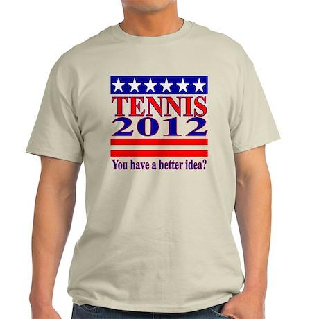 You have a better idea? Light T-Shirt
