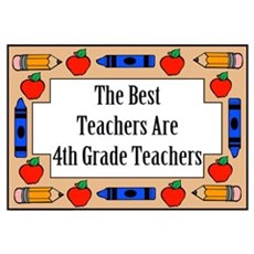 The Best Teachers Are 4th Grade Teachers Large Pos Poster