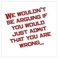 Admit you are Wrong Poster