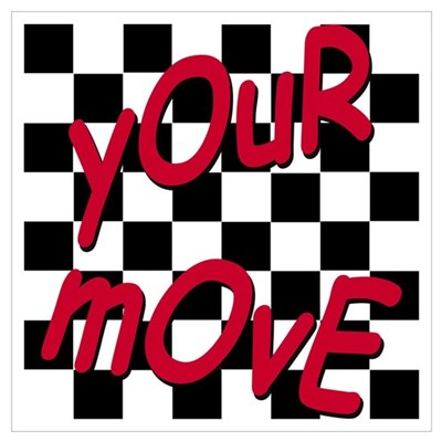Your Move - Chess Board Poster