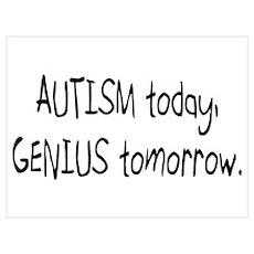 Autism Today Genius Tomorrow Poster