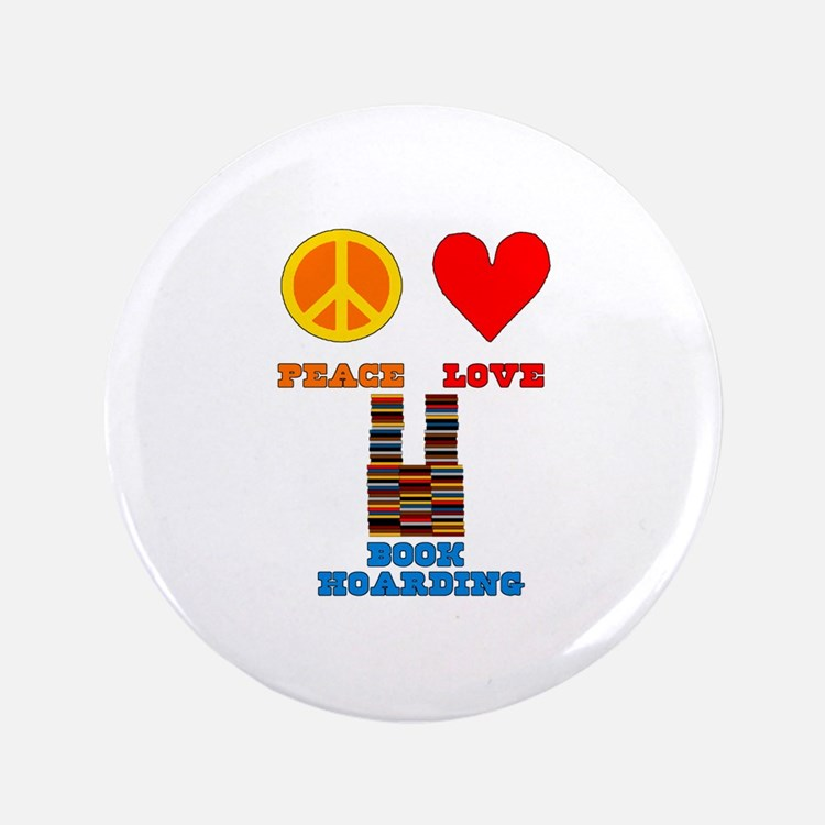 "Peace Love Book Hoarding 3.5"" Button (100 pack)"