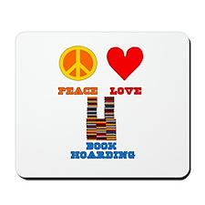 Peace Love Book Hoarding Mousepad