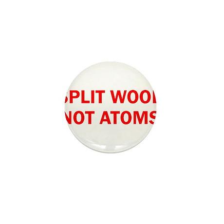 SPLIT WOOD NOT ATOMS Mini Button (10 pack)