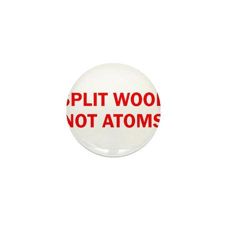 SPLIT WOOD NOT ATOMS Mini Button