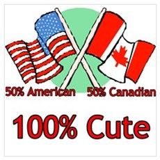 Canadian American 100% Cute Poster