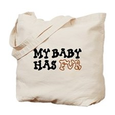 'My Baby Has Fur' Tote Bag