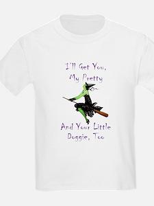 I'll Get You, My Pretty T-Shirt