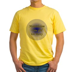 """""""One god too many"""" Yellow T-Shirt"""