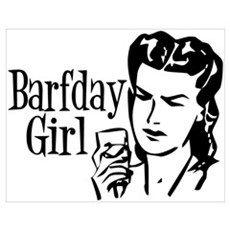 B&W Barfday Girl Poster
