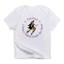 Dance Naked Under the Moon Infant T-Shirt