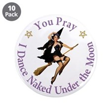 "Dance Naked Under the Moon 3.5"" Button (10 pack)"