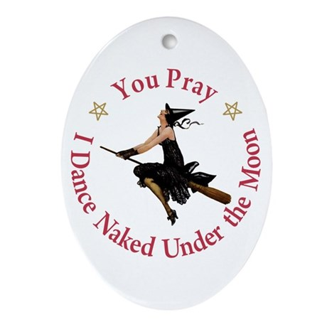 Dance Naked Under the Moon Ornament (Oval)