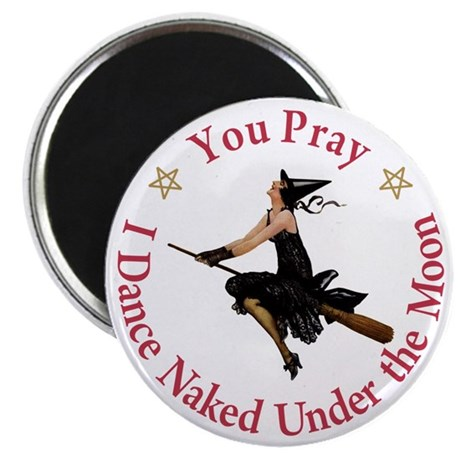 "Dance Naked Under the Moon 2.25"" Magnet (10 pack)"