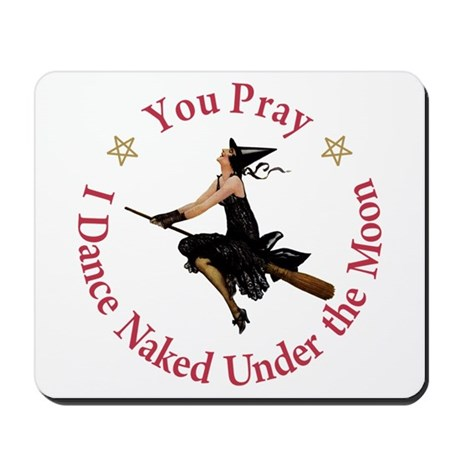 Dance Naked Under the Moon Mousepad