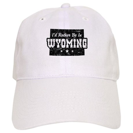 I'd Rather Be In Wyoming Cap