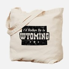I'd Rather Be In Wyoming Tote Bag