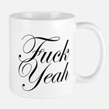 Fuck Yeah Mug