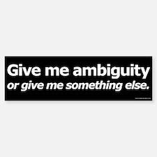 Ambiguity Bumper Bumper Sticker