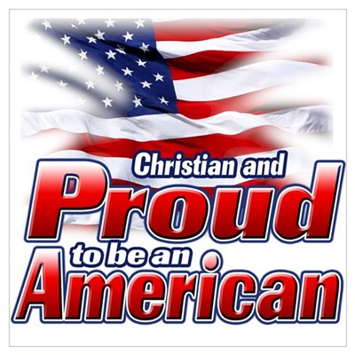 Christian and Proud to be an American Poster