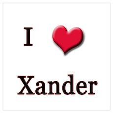 I Love (Heart) Xander Poster