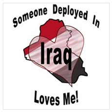 Someone deployed in Iraq loves me! Poster