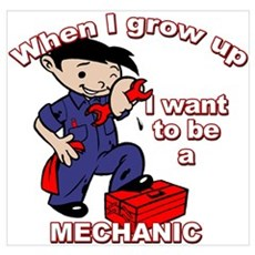 When I grow up Mechanic Poster