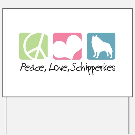 Peace, Love, Schipperkes Yard Sign