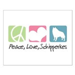 Peace, Love, Schipperkes Small Poster
