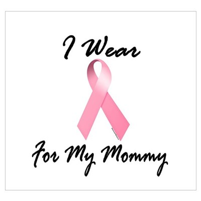 I Wear Pink For My Mommy 1.2 Poster