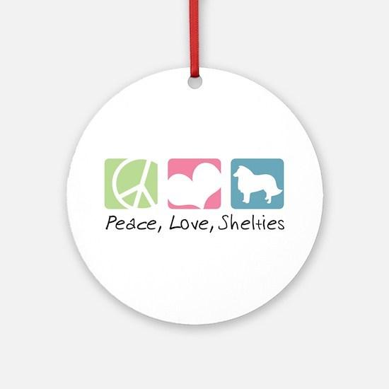 Peace, Love, Shelties Ornament (Round)