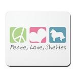 Peace, Love, Shelties Mousepad