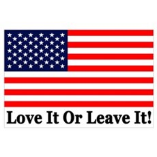"""Love It Or Leave It!"" Poster"