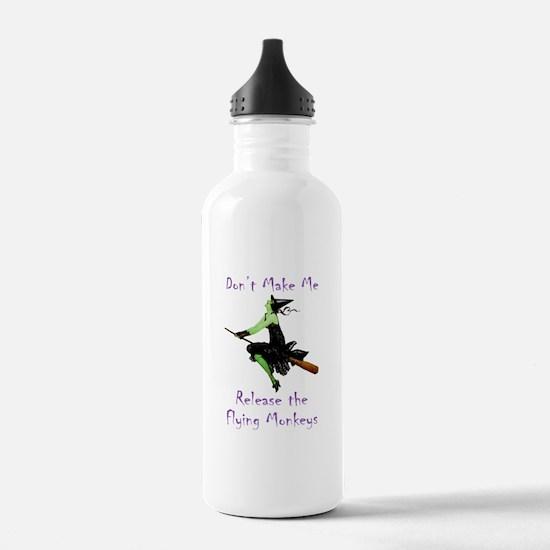 Don't Make Me Release The Flying Monkeys Water Bottle